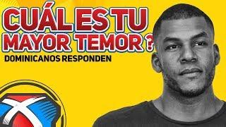 ¿Cuál es Tu Mayor Temor? | DominicanaMente