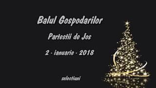 Download Lagu Balul Gospodarilor  Pârteștii de Jos 2 - 01 - 2018  (selecțiuni) Mp3