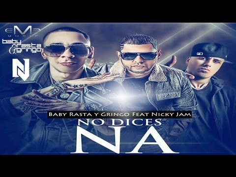 Letra No Dices Nada (Remix) Baby Rasta y Gringo Ft Nicky Jam