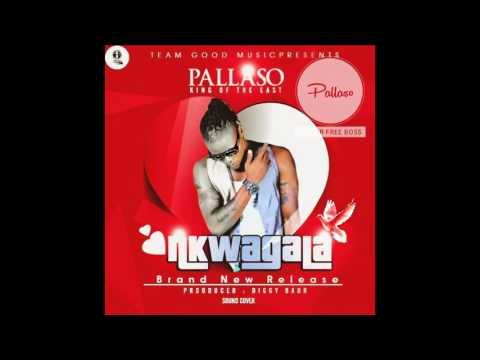 PALLASO   Nkwagala  True Love Hits 2017