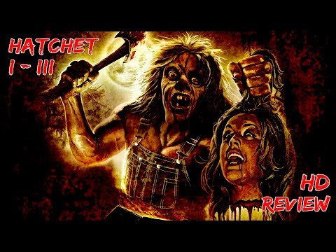 THE HATCHET I - III ( TRILOGY ) || HD REVIEW #30 - #32 || HORROKTOBER 2017
