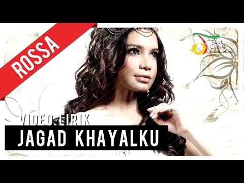 ROSSA - Jagad Khayalku | Video Lirik