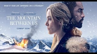 Nonton Muntele Dintre Noi   The Mountain Between Us  2017    Trailer Subtitrat In Limba Romana Film Subtitle Indonesia Streaming Movie Download