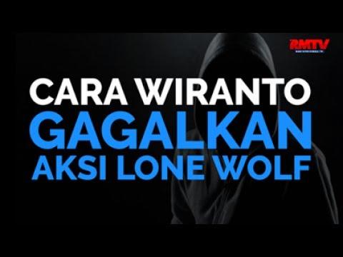 Cara Wiranto Gagalkan Aksi Lone Wolf