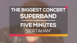 Five Minutes - Bertahan (The Biggest Concert Super Band)