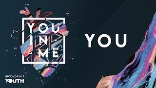 JPCC Worship Youth - You  (Official Lyrics Video)