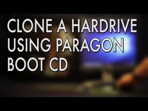 CLONE A HARDRIVE USING PARAGON BOOT CD