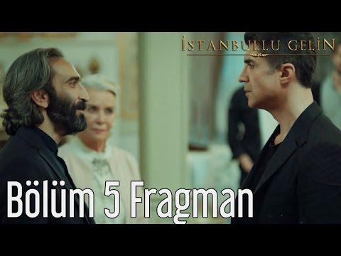 İstanbullu Gelin 5. Bölüm Fragmanı