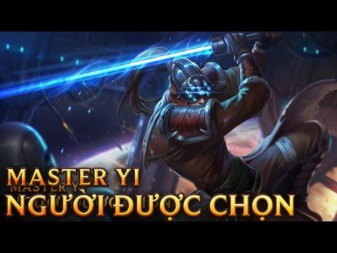 Master Yi Người Được Chọn