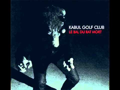 KABUL GOLF CLUB - Le bal du rat mort (EP 2012)