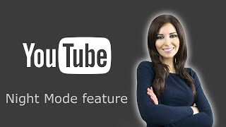 How to enable the Night Mode for YouTube, Facebook, Twitter, Google, etc