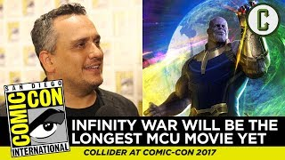 "Avengers: Infinity War co-director Joe Russo speaks with us at SDCC and reveals the current Infinity War run time, explaining why Infinity War and Avengers 4 will be the longest Marvel Cinematic Universe movies yet. Russo also discusses the experience of crafting these ""final chapters,"" whether the Avengers: Infinity War footage shown at Comic-Con will be available online, and the ""filmmaker's collective"" that's going on at Marvel right now, his excitement for Black Panther, and how he and the other Marvel directors are always talking about characters, what's changing in their stories, and ideas for their separate Marvel movies.Follow us on Twitter: https://twitter.com/ColliderVideoFollow us on Instagram: https://instagram.com/ColliderVideoFollow us on Facebook: https://facebook.com/colliderdotcomAs the online source for movies, television, breaking news, incisive content, and imminent trends, COLLIDER is a more than essential destination: http://collider.comFollow Collider.com on Twitter: https://twitter.com/ColliderSubscribe to the SCHMOES KNOW channel: https://youtube.com/schmoesknowCollider Show Schedule:- MOVIE TALK: Weekdays  http://bit.ly/29BRtOO- HEROES: Weekdays  http://bit.ly/29F4Job- MOVIE TRIVIA SCHMOEDOWN: Tuesdays & Fridays  http://bit.ly/29C2iRV - TV TALK: Mondays  http://bit.ly/29BR7Yi - COMIC BOOK SHOPPING: Wednesdays  http://bit.ly/2spC8Nn- JEDI COUNCIL: Thursdays  http://bit.ly/29v5wVi - COLLIDER NEWS WITH KEN NAPZOK: Weekdays  http://bit.ly/2t9dNIE- BEST MOVIES ON NETFLIX RIGHT NOW: Fridays  http://bit.ly/2txP3gn- BEHIND THE SCENES & BLOOPERS: Saturdays  http://bit.ly/2kuLuyI- MAILBAG: Weekends  http://bit.ly/29UsKsd"