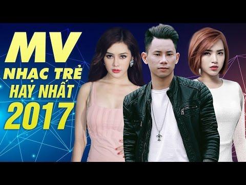 Tuyển Chọn MV Nhạc Trẻ Mới và Hay Nhất 2017 - Những Ca Khúc Nhạc Trẻ Hay Nhất Tháng 5 Năm 2017 - Thời lượng: 1:51:07.
