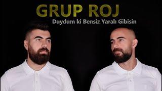 Grup Roj - Duydum ki Bensiz Yaralı Gibisin #GrupRoj (Harun&Yaver)