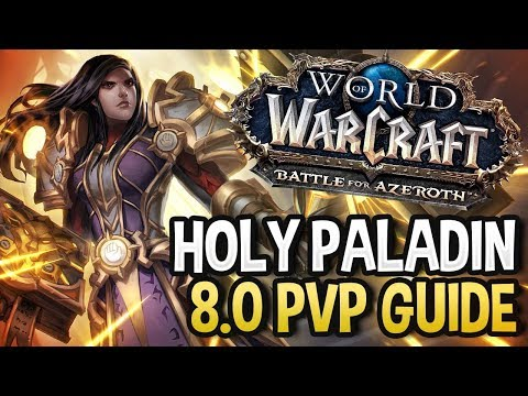 Get Started: Holy Paladin PvP Talents, Azerite Traits, Stats, Damage and More! 8.0.1