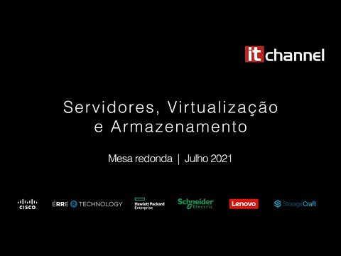 Servidores, Armazenamento e Virtualização | Mesa Redonda | Junho 2021