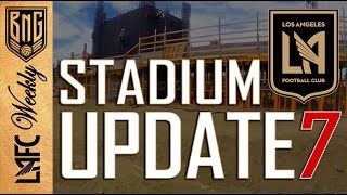 LAFC Banc of California Stadium: Construction Update 7