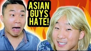 THINGS ASIAN GUYS HATE