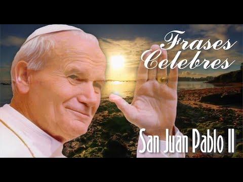 Frases celebres - Padre Teófilo Rodríguez - Frases Célebres No. 14 - San Juan Pablo II