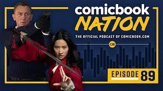 CB NATION Episode #89: James Bond No Time to Die & Disney's Mulan Trailer by Comicbook.com