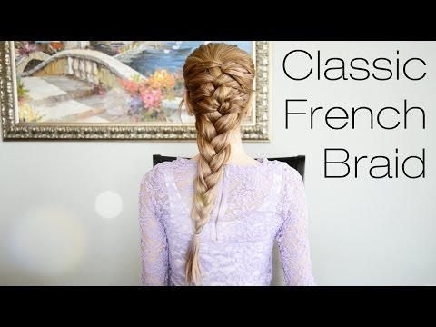 Classic French Braid Hairstyle | Fancy Hair Tutorial