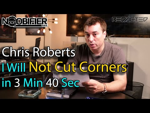 "Chris Roberts ""Will Not Cut Corners"" - in 3 min and 40 sec - Star Citizens"