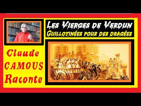 Les Vierges de Verdun « Claude Camous Raconte »  Guillotinées pour des dragées, le calvaire de douze jeunes filles