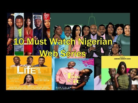 10 Must Watch Nigerian Web Series