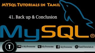 MYSQL Tutorials In Tamil 41  Back Up&Conclusion