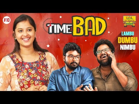 Lambu Dumbu Nimbu - Time Bad | Epi #10 | New Comedy Web Series | Lol Ok Please