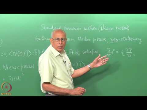 Mod-01 Lec-36 The Wiener process (standard Brownian motion)
