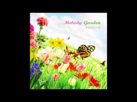 Video PIANO IS -  Melody Garden download in MP3, 3GP, MP4, WEBM, AVI, FLV January 2017