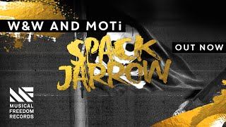 Download Lagu W&W and MOTi - Spack Jarrow [OUT NOW] Mp3