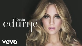 Music video by Edurne performing Basta (Audio). (C)2015 Sony Music Entertainment España, S.L.http://www.vevo.com/watch/ES1021500213