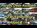 Download Lagu Parody Deen Assalam Versi PO BUS Indonesia Abjad B - J Mp3 Free