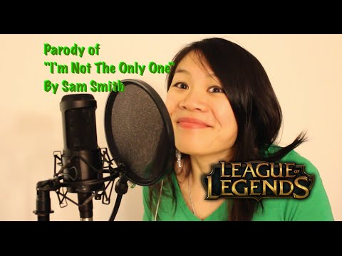 "League of Legends Parody of ""I'm Not The Only One"" by Sam Smith"