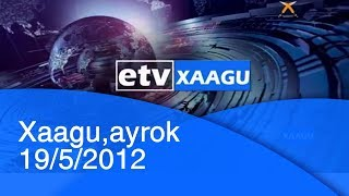 Xaagu,ayrok 19/5/2012 |etv