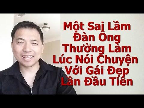 Một Sai Lầm Đàn Ông Thường Làm Lúc Nói Chuyện Với Gái Đẹp Lần Đầu Tiên - By Tai Duong