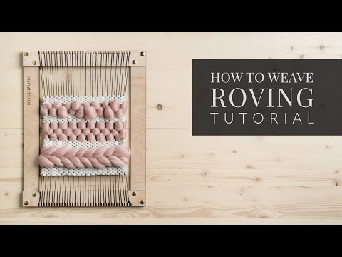How To Weave With Wool Roving [ 3 Easy Ways to Weave Roving ]