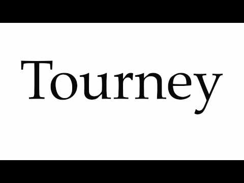 How to Pronounce Tourney