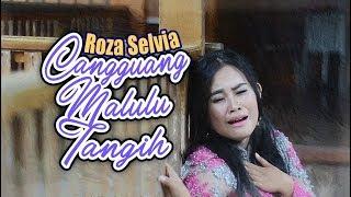 Download Lagu Roza Selvia - Cangguang Malulua Tangih (Pop Minang) Mp3