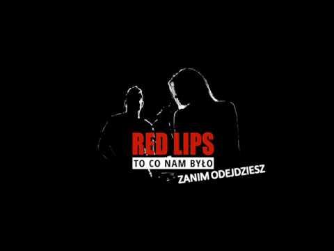 Red Lips - Zanim odejdziesz tekst piosenki