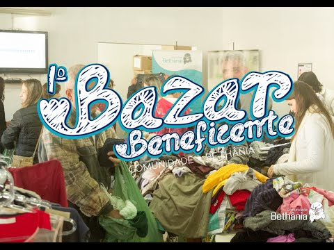 1º Bazar Beneficente Comunidade Bethânia