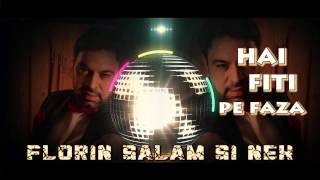 FLORIN SALAM SI NEK - FITI PE FAZA [lyric Video] 2014