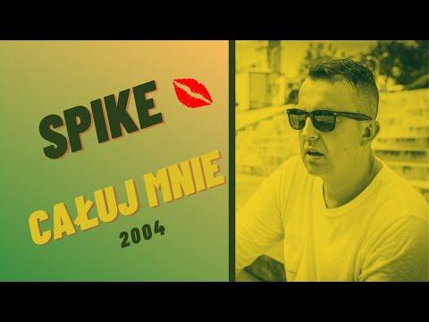 SPIKE - Całuj mnie (audio)