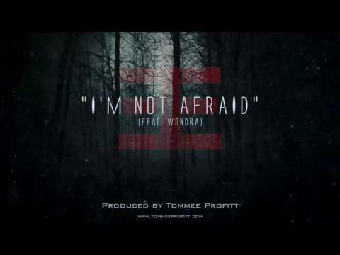 I'm Not Afraid (feat. Wondra) // Produced by Tommee Profitt