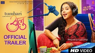 Video Official Trailer: Tumhari Sulu | Vidya Balan | Releasing on 17th November 2017 MP3, 3GP, MP4, WEBM, AVI, FLV Oktober 2017