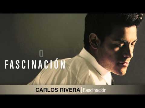 Carlos Rivera -- Fascinación (letra)