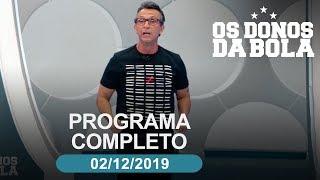 Os Donos da Bola - 02/12/2019 - Programa completo