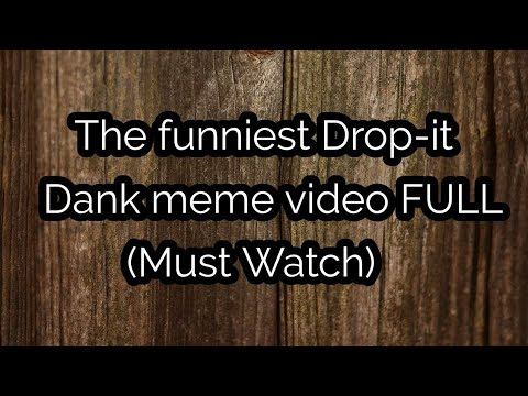 The funniest Drop-it Dank Meme Complication👌👌😂😂